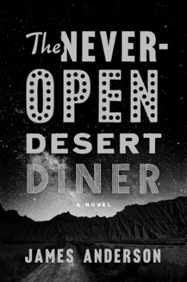 Anderson-NeverOpenDesertDiner