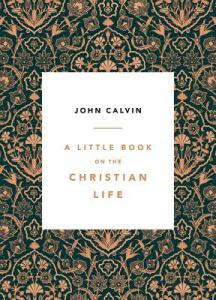 Calvin-LittleBookChristianLife
